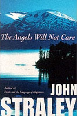 The Angels Will Not Care