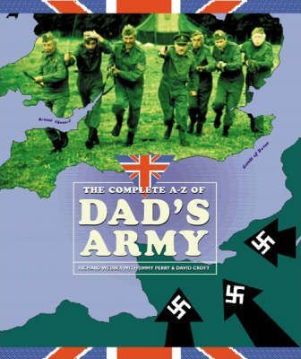 """The Complete A-Z of """"Dad's Army"""""""