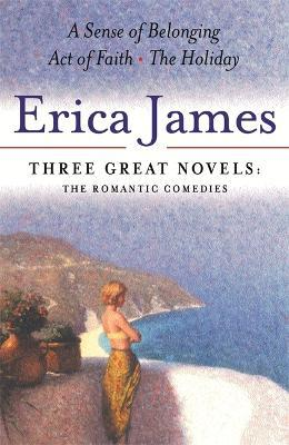 Erica James: Three Great Novels: The Romantic Comedies