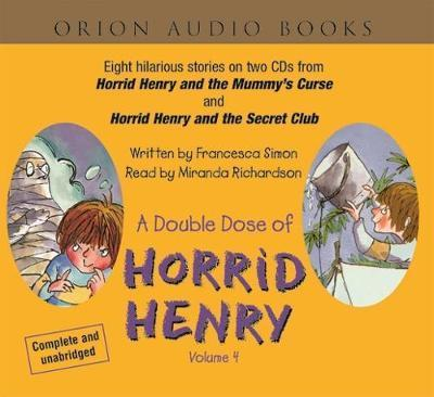 "A Double Dose of Horrid Henry: ""Horrid Henry and the Mummy's Curse"" AND ""Horrid Henry and the Secret Club"""