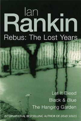 """Rebus: """"Let it Bleed"""", """"Black and Blue"""", """"The Hanging Garden"""""""