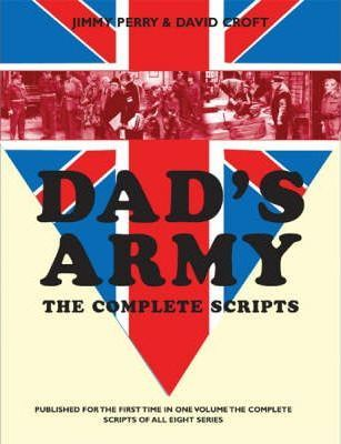 Dad's Army: The Complete Scripts
