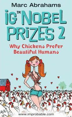 Ig Nobel Prizes: Why Chickens Prefer Beautiful Humans v. 2