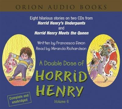 "A Double Dose of Horrid Henry: ""Horrid Henry's Underpants"" AND ""Horrid Henry Meets the Queen"" v. 6"