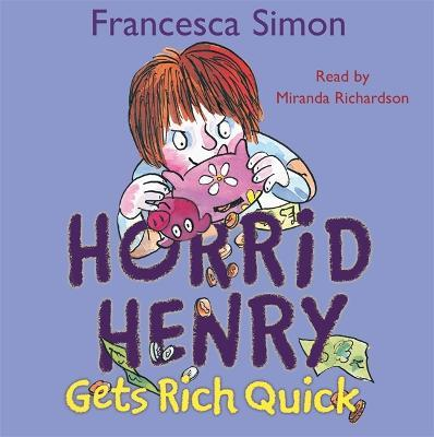 Horrid Henry Gets Rich Quick