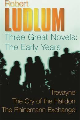 Robert Ludlum: Three Great Novels: The Early Years