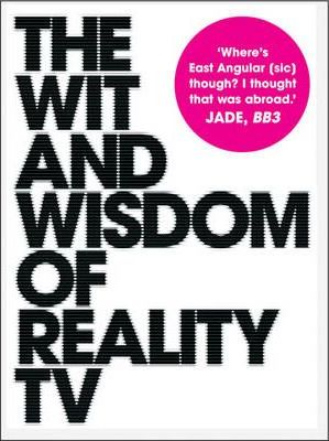 Wit And Wisdom Of Reality TV