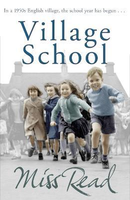 Village School : The first novel in the Fairacre series