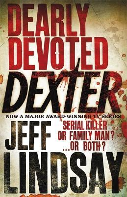 Dearly Devoted Dexter : Book Two