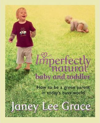 Imperfectly Natural Baby and Toddler