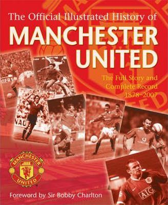 The Official Illustrated History of Manchester United