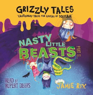 Grizzly Tales 1: Nasty Little Beasts