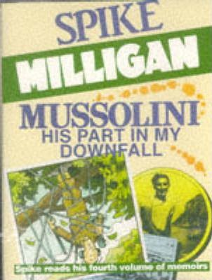 Mussolini: My Part in His Downfall (Abridged - 2 Audio Cassettes)