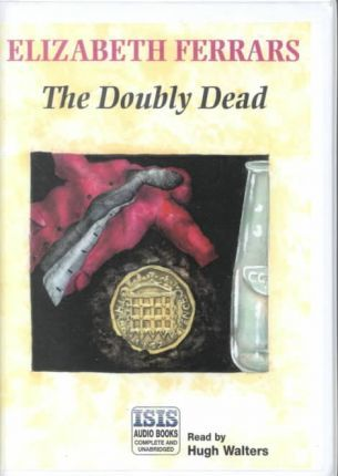 The Doubly Dead: Complete & Unabridged