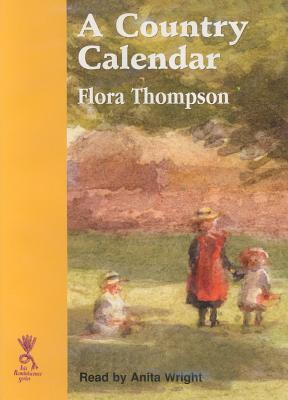 A Country Calendar: Complete & Unabridged
