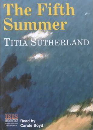 The Fifth Summer: Complete & Unabridged