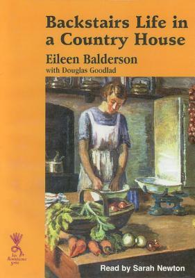 Backstairs Life in a Country House: Complete & Unabridged