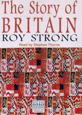 The Story of Britain: Complete & Unabridged