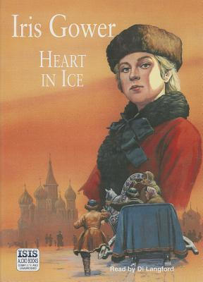 Heart in Ice: Complete & Unabridged