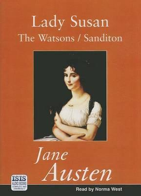 Lady Susan: WITH The Watsons AND Sanditon