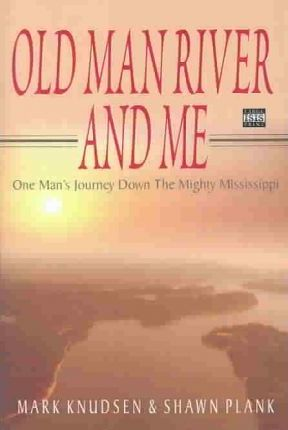 Old Man River and Me