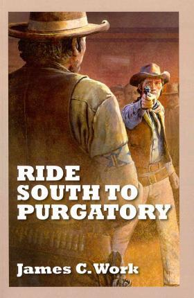 Ride South To Purgatory