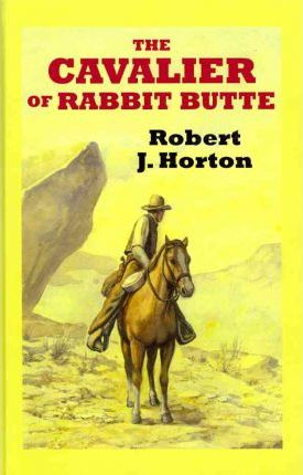 The Cavalier of Rabbit Butte