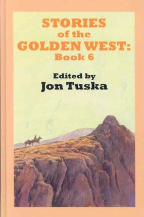 Stories of the Golden West: Bk. 6