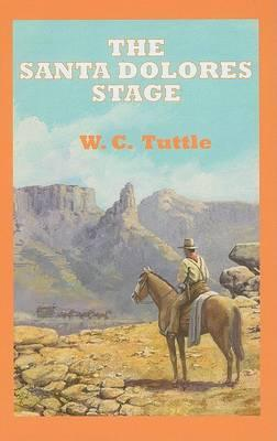 The Santa Dolores Stage