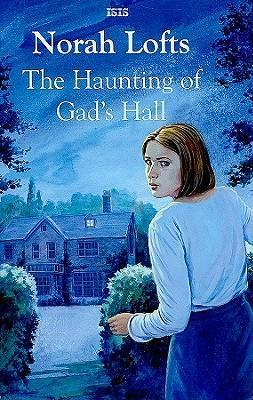 The Haunting Of Gad's Hall