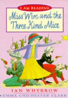 Miss Wire and the Three Kind Mice