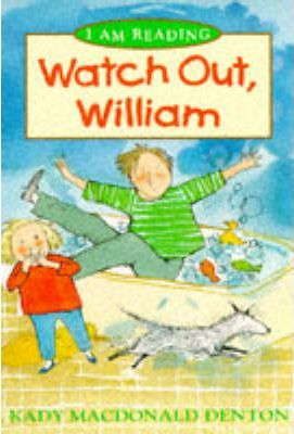 Watch Out, William