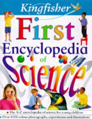 Kingfisher First Encyclopedia of Science