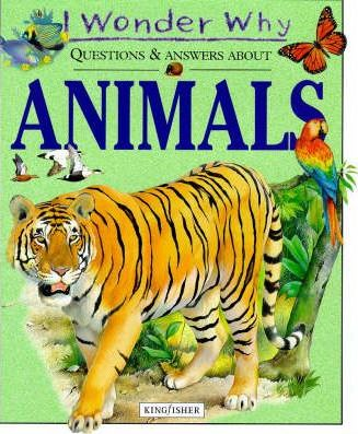 I Wonder Why Questions and Answers About Animals