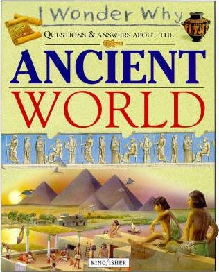 I Wonder Why Questions and Answers About Ancient Civilizations
