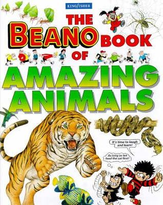 "Kingfisher ""Beano"" Book of Amazing Animals"