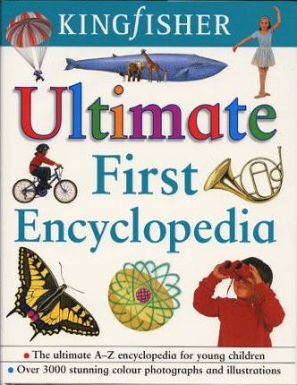 Kingfisher Ultimate First Encyclopedia