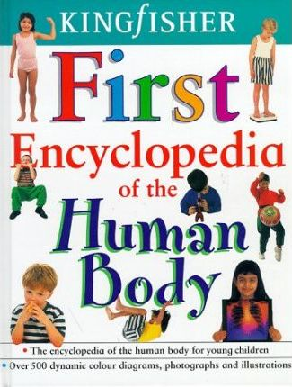 Kingfisher First Encyclopedia of the Human Body