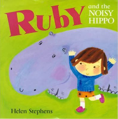 Ruby and the Noisy Hippo