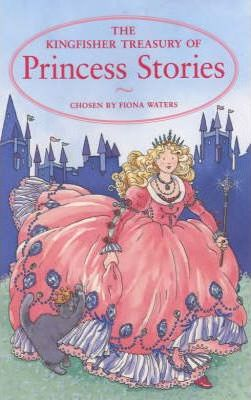 The Kingfisher Treasury of Princess Stories