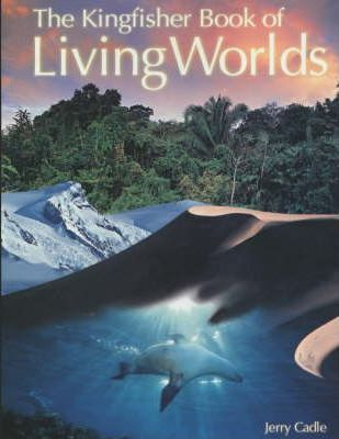 The Kingfisher Book of Living Worlds