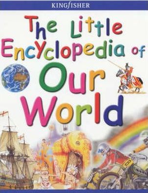 The Little Encyclopedia of Our World
