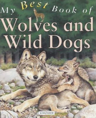 My Best Book of Wolves and Wild Dogs