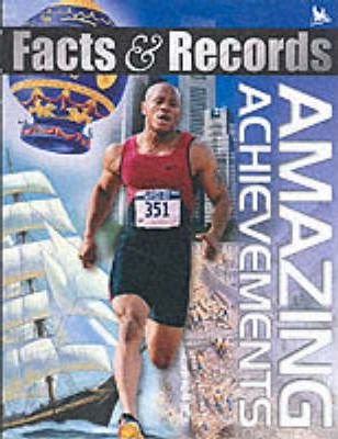 Facts and Records: Amazing Achievements