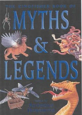 The Kingfisher Book of Myths and Legends