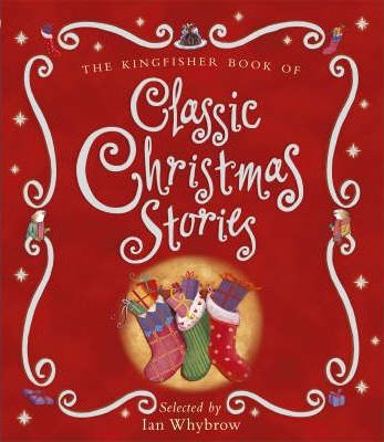 the kingfisher book of classic christmas stories - Classic Christmas Stories