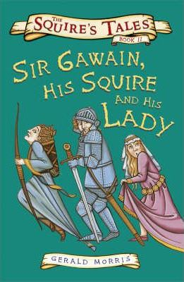 Sir Gawain, His Squire and His Lady