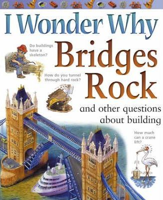 I Wonder Why Bridges Rock