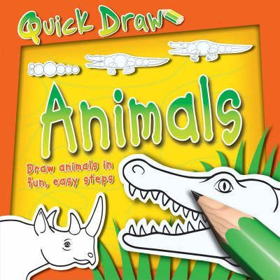 Image of: Pencil Drawing Quick Draw Animals Art Is Fun Quick Draw Animals Peter Bull 9780753416068