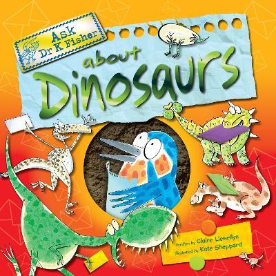 Ask Dr Fisher About Dinosaurs